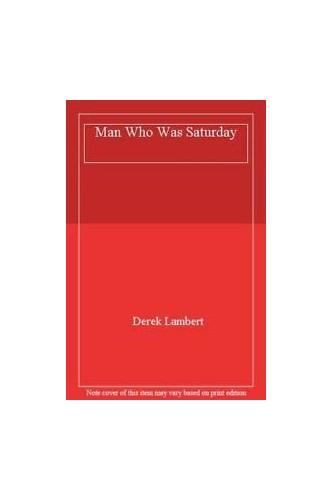 Man Who Was Saturday By Derek Lambert