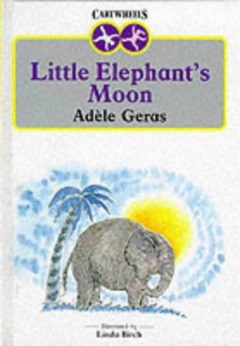Little Elephant's Moon By Adele Geras
