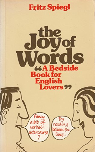 The Joy of Words By Fritz Spiegl