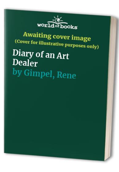 Diary of an Art Dealer By Rene Gimpel