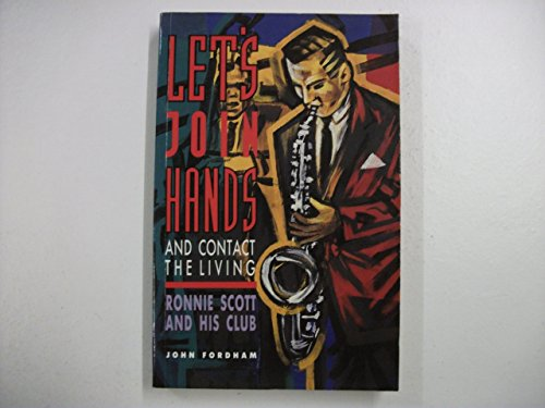 Let's Join Hands and Contact the Living By John Fordham
