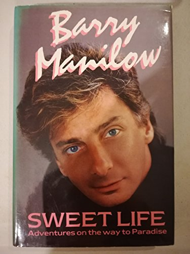 Sweet Life By Barry Manilow