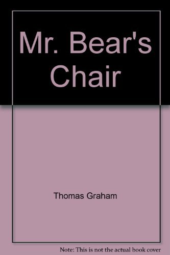 Mr. Bear's Chair By Graham Thomas