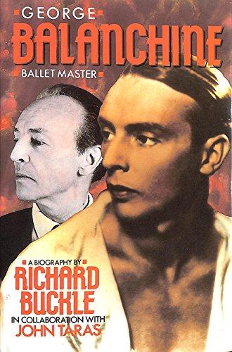 George Balanchine: Balletmaster - a Biography By Richard Buckle