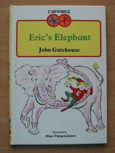 Eric's Elephant (Cartwheels S.) By John Gatehouse