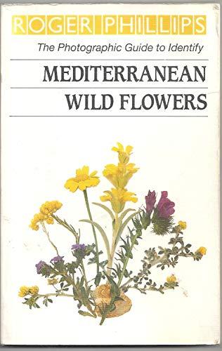 Mediterranean Wild Flowers By Roger Phillips