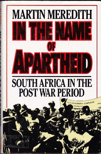 In the Name of Apartheid By Martin Meredith
