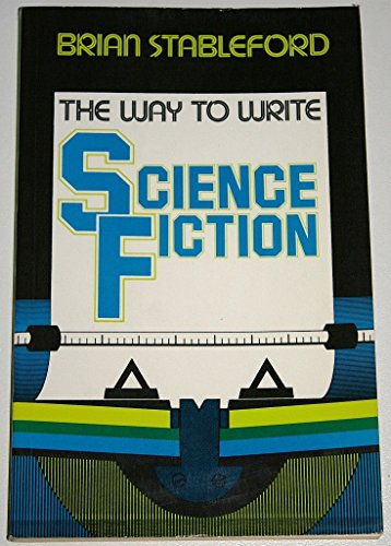 The Way to Write Science Fiction By Brian Stableford
