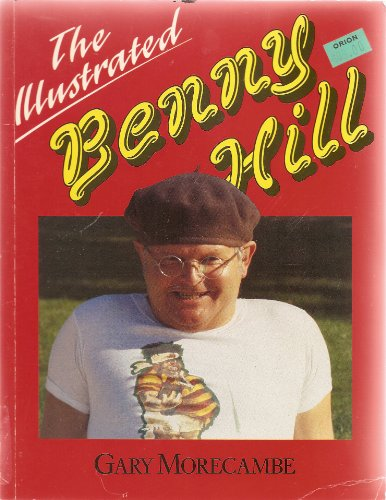 The Illustrated Benny Hill by Gary Morecambe