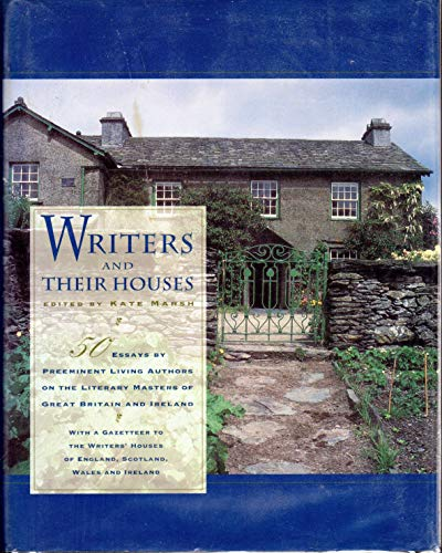 Writers and Their Houses By Edited by Kate Marsh