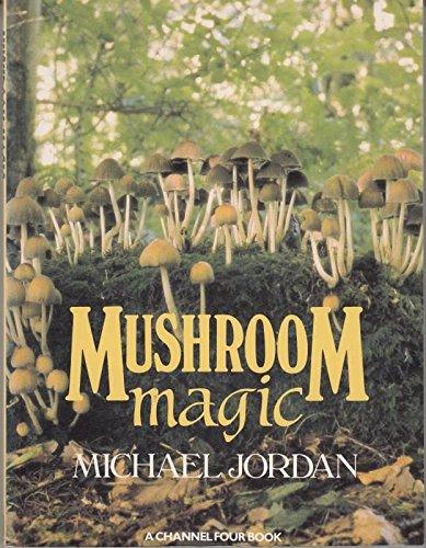 Mushroom Magic By Michael Jordan