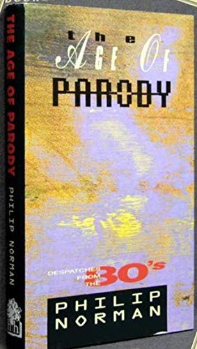 The Age of Parody By Phillip Norman