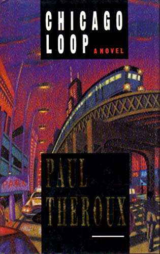 Chicago Loop By Paul Theroux