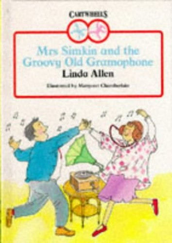 Mrs. Simkin and the Groovy Old Gramophone By Linda Allen