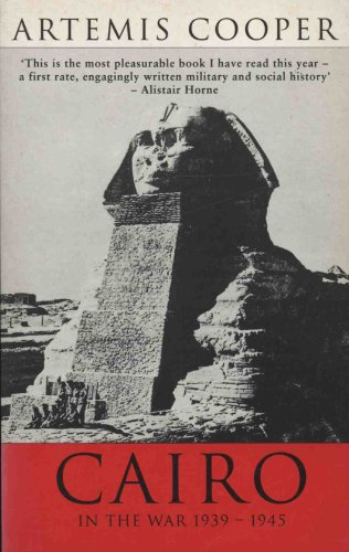 Cairo in the War 1939-1945 By Artemis Cooper