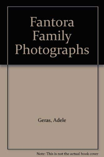 The Fantora Family Photographs By Adele Geras