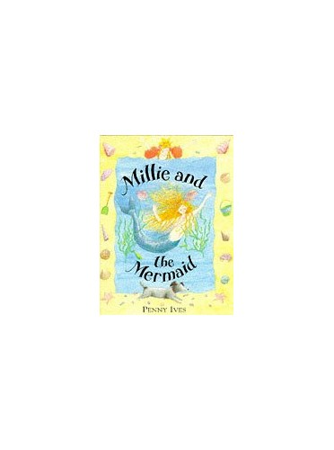 Millie and the Mermaid By Penny Ives