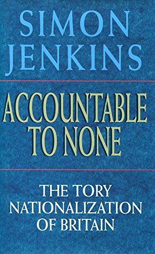 Accountable to None By Simon Jenkins