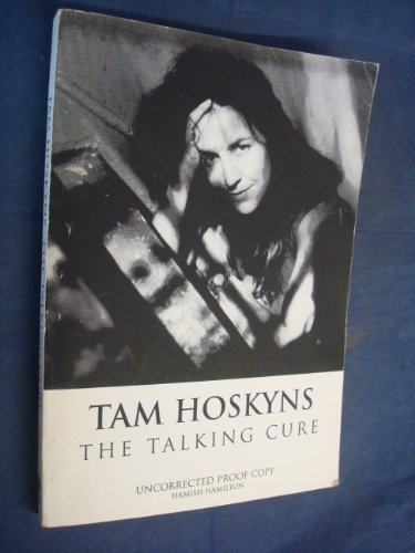 The Talking Cure By Tam Hoskyns