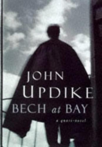 Bech at Bay By John Updike