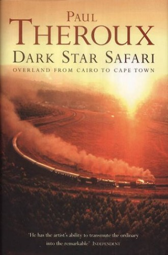Dark Star Safari (Tpb) By Paul Theroux