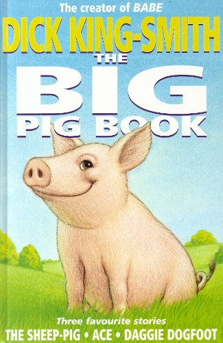 The Big Pig Book By Dick King-Smith