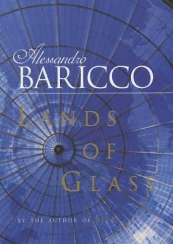 Lands of Glass By Alessandro Baricco