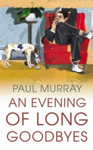 An Evening of Long Goodbyes By Paul Murray