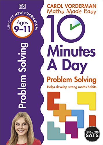 10 Minutes a Day Problem Solving Ages 9-11 Key Stage 2 By Carol Vorderman