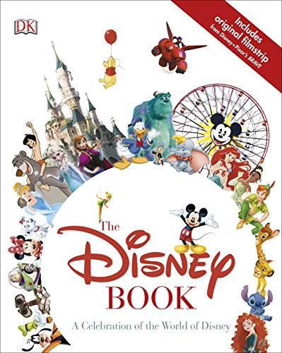 The Disney Book: A Celebration of the World of Disney By DK