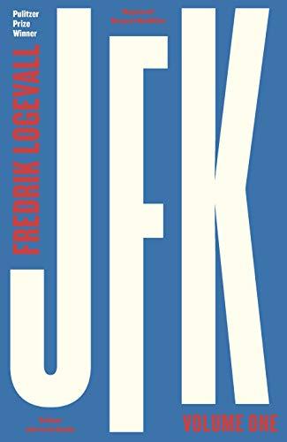 JFK von Fredrik Logevall
