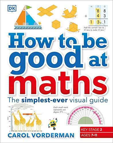 How to be Good at Maths von Carol Vorderman