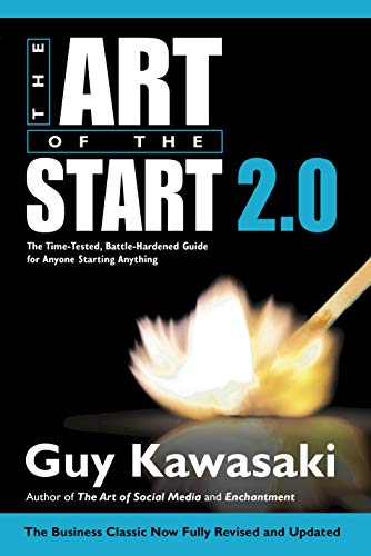 The Art of the Start 2.0 By Guy Kawasaki