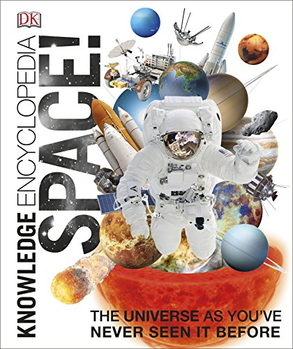 Knowledge Encyclopedia Space!: The Universe as You've Never Seen it Before By DK