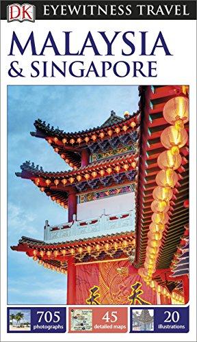 DK Eyewitness Malaysia and Singapore By DK Publishing