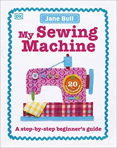 My Sewing Machine Book By Jane Bull