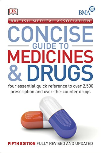 BMA Concise Guide to Medicine & Drugs By DK