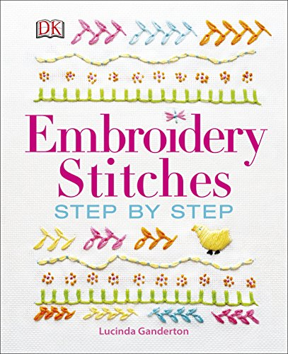 Embroidery Stitches Step-by-Step By Lucinda Ganderton