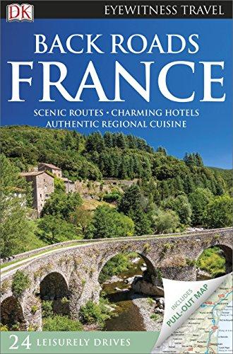 DK Eyewitness Back Roads France By DK Publishing