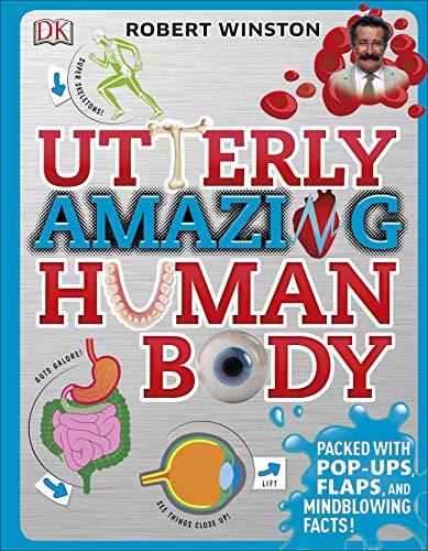 Utterly Amazing Human Body by Robert Winston