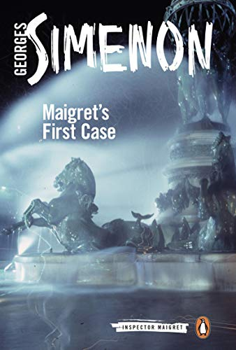 Maigret's First Case: Inspector Maigret #30 by Georges Simenon