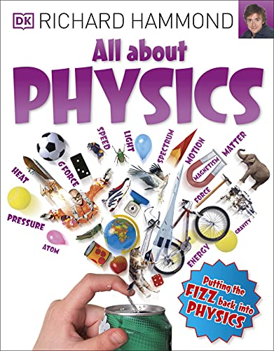 All About Physics By Richard Hammond