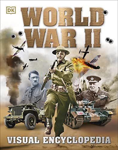 World War II Visual Encyclopedia (Dk History 10) By DK