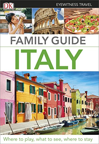 Family Guide Italy By DK Eyewitness