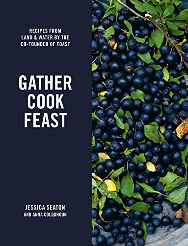 Gather Cook Feast By Jessica Seaton