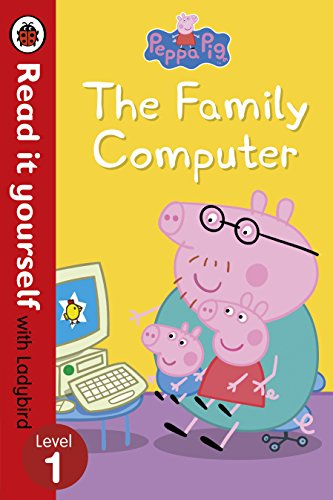 Peppa Pig: The Family Computer - Read It Yourself with Ladybird Level 1 By Ladybird