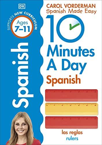 10 Minutes A Day Spanish, Ages 7-11 (Key Stage 2) von Carol Vorderman
