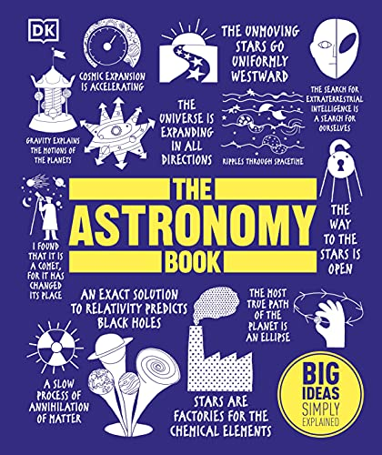 The Astronomy Book: Big Ideas Simply Explained By DK