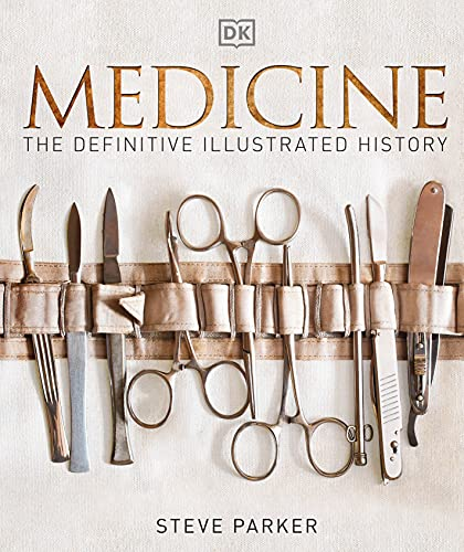 Medicine: The Definitive Illustrated History By DK