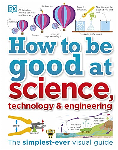 How to Be Good at Science, Technology, and Engineering von DK